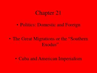 Politics: Domestic and Foreign  The Great Migrations or the  Southern Exodus   Cuba and American Imperialism