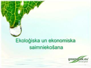 Ekoloģiska un ekonomiska  saimniekošana