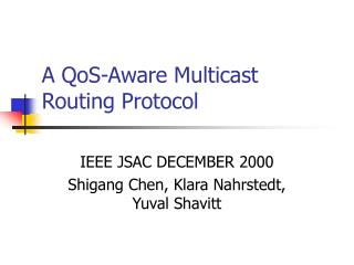 A QoS-Aware Multicast Routing Protocol