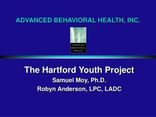 ADVANCED BEHAVIORAL HEALTH, INC.