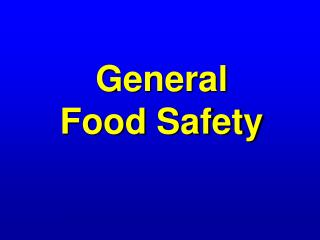 General  Food Safety