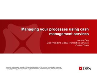 Managing your processes using cash management services