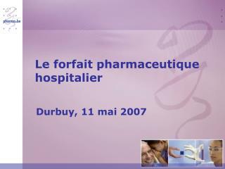 Le forfait pharmaceutique hospitalier