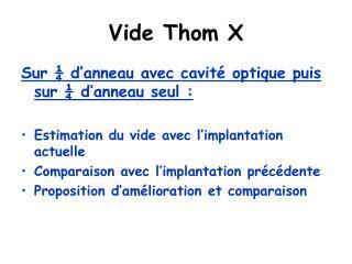 Vide Thom X