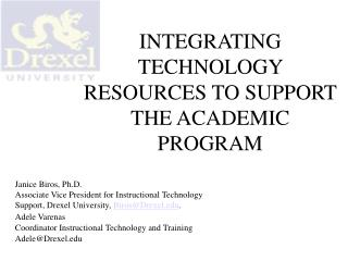 INTEGRATING TECHNOLOGY RESOURCES TO SUPPORT THE ACADEMIC PROGRAM