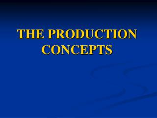 THE PRODUCTION CONCEPTS