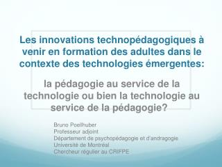 la pédagogie au service de la technologie ou bien la technologie au service de la pédagogie?