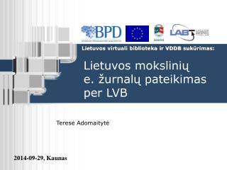 Lietuvos mokslini ų e. žurnalų pateikimas per LVB