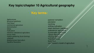 Key topic/chapter 10 Agricultural geography Key terms: Agribusiness Boserup  hypothesis