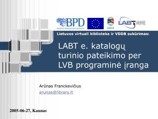 LABT e. katalogų turinio pateikimo per LVB programinė įranga
