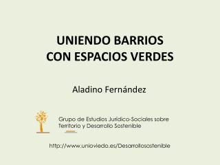 UNIENDO BARRIOS  CON ESPACIOS VERDES
