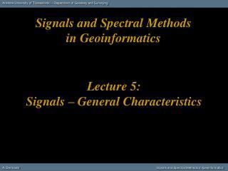 Lecture 5: Signals – General Characteristics