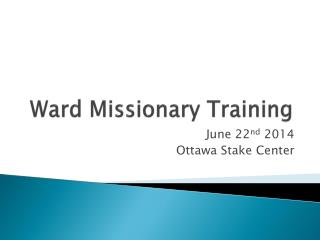 Ward Missionary Training