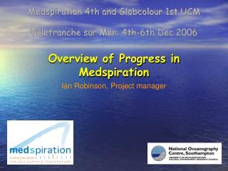 Overview of Progress in Medspiration