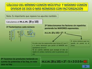 CÁLCULO DEL MÍNIMO COMÚN MÚLTIPLO   Y MÁXIMO COMÚN DIVISOR DE  DOS O MÁS NÚMEROS CON FACTORIZACIÓN