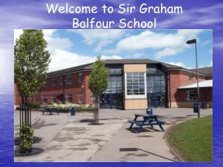 Welcome to Sir Graham Balfour School