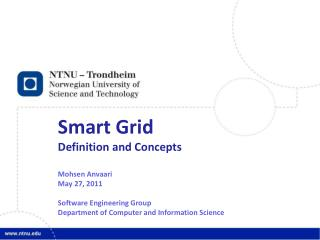 Smart Grid Definition and Concepts Mohsen Anvaari May 27, 2011 Software Engineering Group