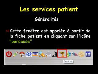 Les services patient