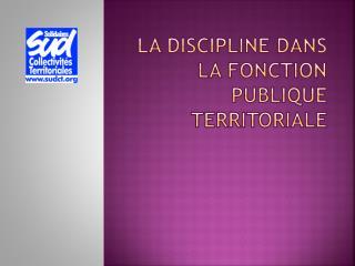 LA DISCIPLINE DANS LA FONCTION PUBLIQUE TERRITORIALE