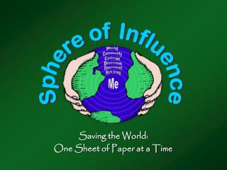 Saving the World: One Sheet of Paper at a Time