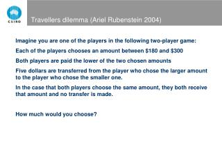 Travellers dilemma (Ariel Rubenstein 2004)