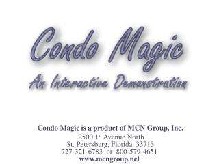 Condo Magic is a product of MCN Group, Inc.