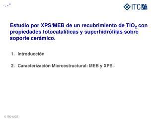 Introducción Caracterización Microestructural: MEB y XPS.