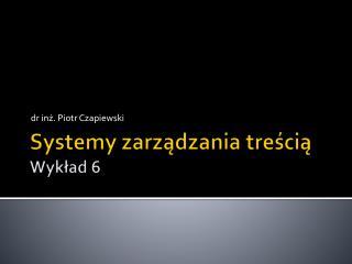 Systemy zarządzania treścią Wykład 6