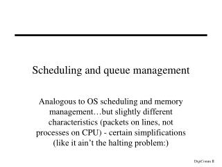 Scheduling and queue management