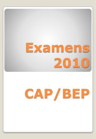 Examens 2010 CAP/BEP
