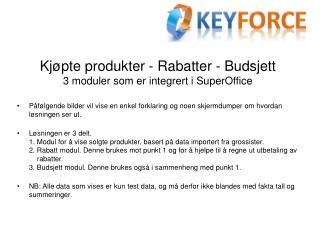 Kjøpte produkter -  R abatter - Budsjett 3 moduler som er integrert i SuperOffice