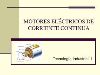 MOTORES EL�CTRICOS DE CORRIENTE CONTINUA