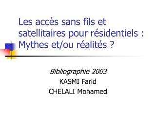 Les accès sans fils et satellitaires pour résidentiels: Mythes et/ou réalités?
