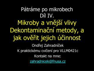 Ondřej Zahradníček K praktickému cvičení pro VLLM0421c Kontakt na mne: zahradnicek@fnusa.cz