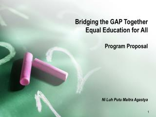 Bridging the GAP Together Equal Education for All Program Proposal