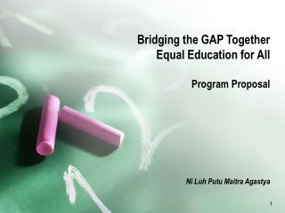 Bridging the GAP Together Equal Education for All Program Proposal