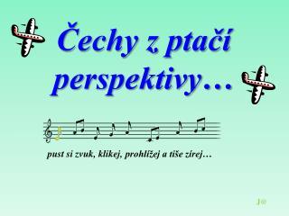 Čechy z ptačí perspektivy…
