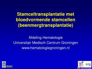 Stamceltransplantatie met bloedvormende stamcellen (beenmergtransplantatie)