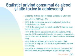 Statistici privind consumul de alcool şi alte toxice la adolescenţi