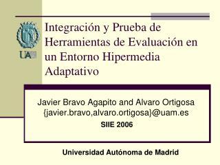 Integración y Prueba de Herramientas de Evaluación en un Entorno Hipermedia Adaptativo
