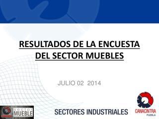 RESULTADOS DE LA ENCUESTA DEL SECTOR MUEBLES