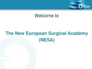 Welcome to The New European Surgical Academy (NESA)