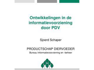 Ontwikkelingen in de  informatievoorziening  door PDV