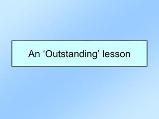 An 'Outstanding' lesson
