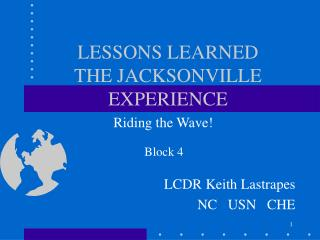 LESSONS LEARNED THE JACKSONVILLE EXPERIENCE