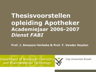 Thesisvoorstellen opleiding Apotheker Academiejaar 2006-2007 Dienst FABI