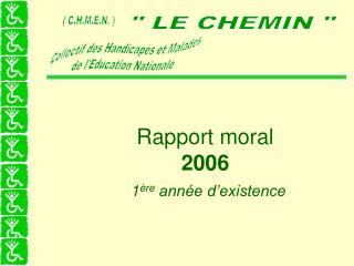 Rapport moral  2006 1 ère  année d'existence