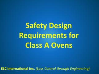 Safety Design Requirements for  Class A Ovens