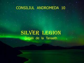 SILVER  LEGION Detalii  de  la  Tanaath