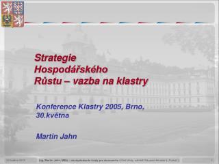 Strategie  Hospodářského  Růstu – vazba na klastry